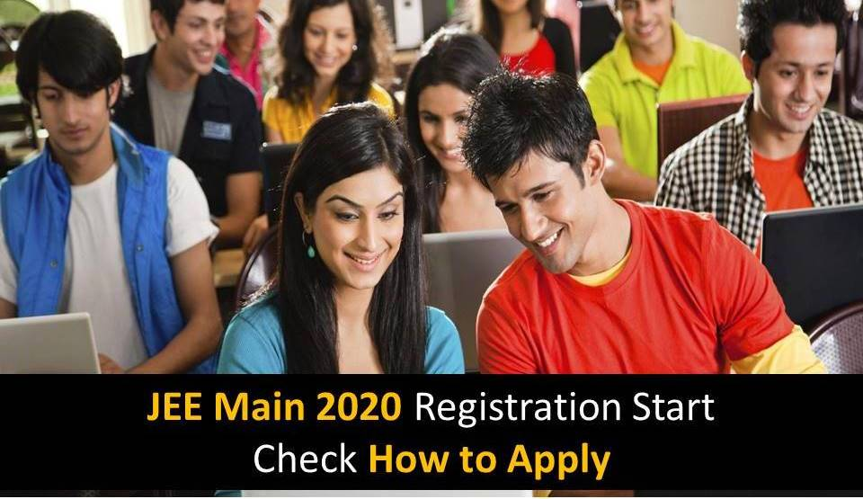 JEE Main 2020 Registration Start Check How to Apply