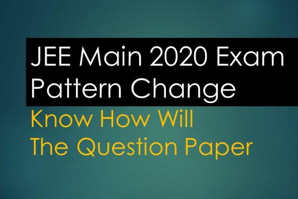 JEE Main 2020 Exam Pattern Change
