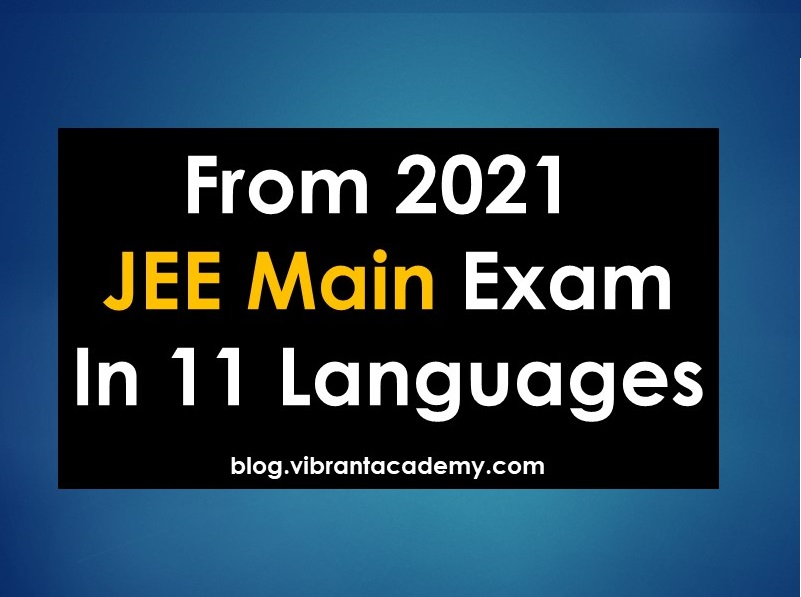 From 2021, Students will be able to take JEE Main exam in 11 languages