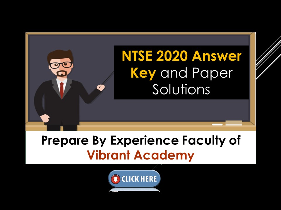 NTSE Stage I 2020 Answer Key and Paper Solutions Prepare By Experience Faculty of Vibrant Academy