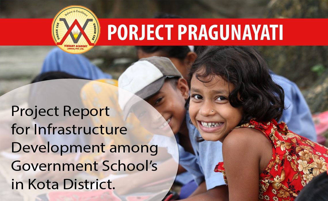 Project Report for Infrastructure Development among Government School's in Kota District.