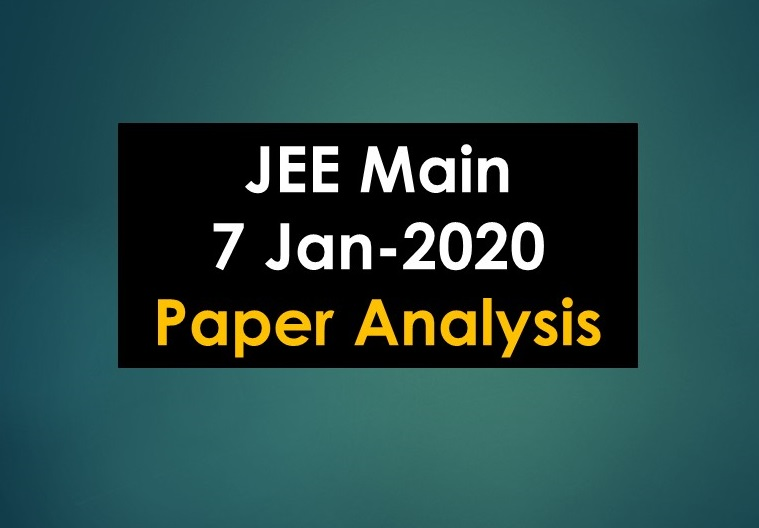 JEE Main 7 Jan-2020 Paper Analysis